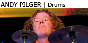 ANDY PILGER | Drums